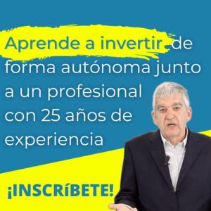 Aprende a invertir de forma autónoma junto a un profesional con 25 años de experiencia (1)